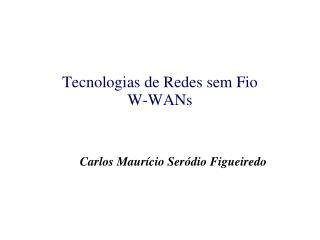Tecnologias de Redes sem Fio W-WANs