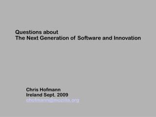 Questions about  The Next Generation of Software and Innovation