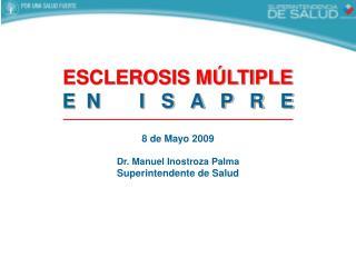 ESCLEROSIS MÚLTIPLE E  N       I   S   A   P   R   E