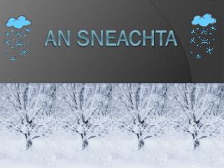 An Sneachta