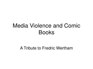 Media Violence and Comic Books