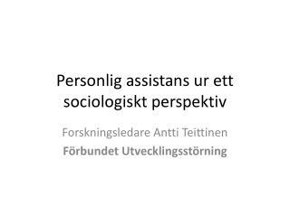 Personlig assistans ur ett sociologiskt perspektiv