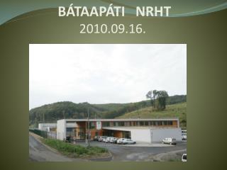 BÁTAAPÁTI   NRHT  2010.09.16.