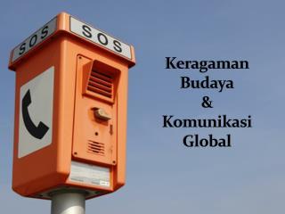 Keragaman Budaya &  K omunikasi Global