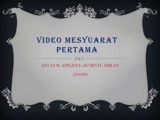 Video  mesyuarat pertama