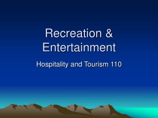 Recreation & Entertainment