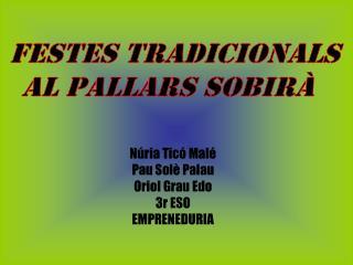 Núria Ticó Malé Pau Solè Palau Oriol Grau Edo 3r ESO EMPRENEDURIA