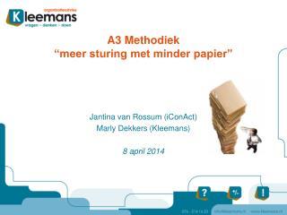 """A3 Methodiek  """"meer sturing met minder papier"""""""