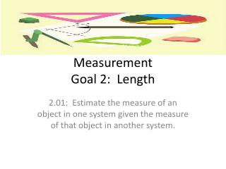 Measurement Goal 2:  Length