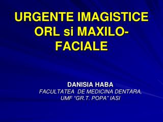 URGENTE IMAGISTICE ORL si MAXILO-FACIALE