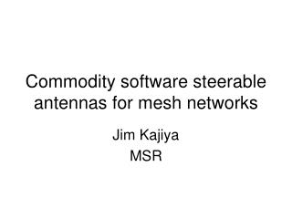 Commodity software steerable antennas for mesh networks