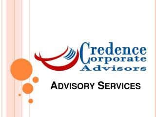 Advisory Services of Credence Independent Corporate Advisors