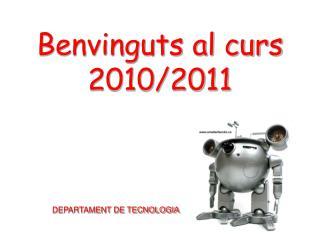 Benvinguts al curs 2010/2011