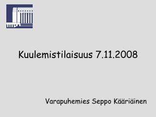 Kuulemistilaisuus 7.11.2008