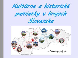 Kultúrne a historické pamiatky v krajoch Slovenska