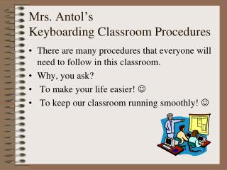 Mrs. Antol's Keyboarding Classroom Procedures