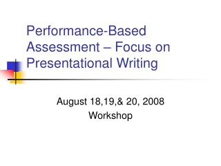 Performance-Based Assessment � Focus on Presentational Writing