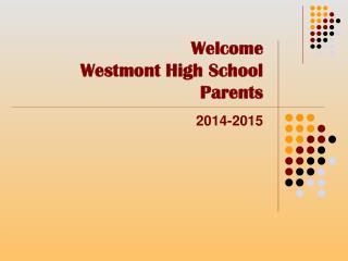 Welcome  Westmont High School Parents