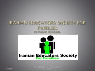 Iranian educators Society for Families By: Poran Poregbal