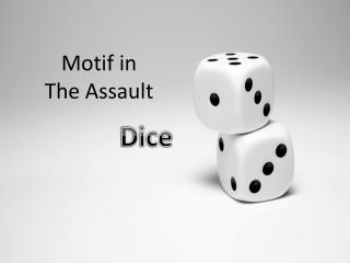Motif in  The Assault