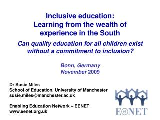Inclusive education:  Learning from the wealth of experience in the South