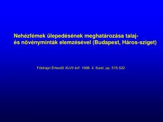 Nehézfémek ülepedésének meghatározása talaj-  és növényminták elemzésével (Budapest, Háros-sziget)
