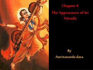Chapter 4  The Appearance of Sri  Narada