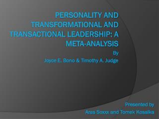 Personality and Transformational and Transactional Leadership: A Meta-Analysis