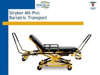 Stryker MX-Pro:  Bariatric Transport