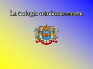 La teologia ortodossa romena