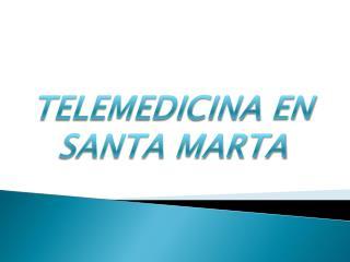 Telemedicina  en  Santa Marta