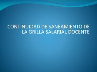CONTINUIDAD DE SANEAMIENTO DE LA GRILLA SALARIAL DOCENTE