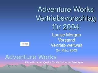 Adventure Works Vertriebsvorschlag für 2004