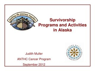 Survivorship Programs and Activities in Alaska