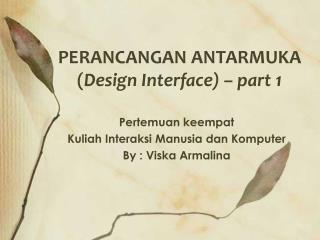PERANCANGAN ANTARMUKA ( Design Interface) – part 1