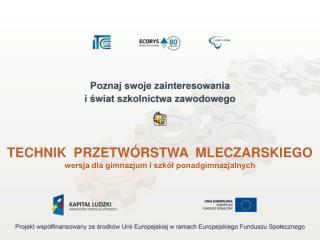 TECHNIK  PRZETWÓRSTWA  MLECZARSKIEGO wersja dla gimnazjum i szkół ponadgimnazjalnych