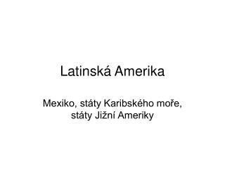 Latinsk� Amerika