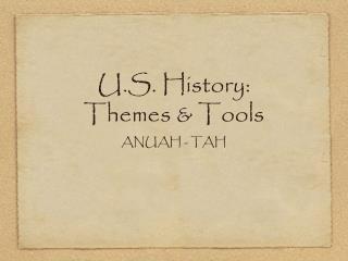U.S. History:  Themes & Tools