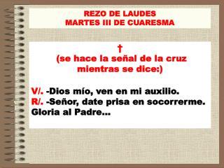 REZO DE LAUDES MARTES III DE CUARESMA