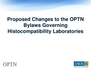 Proposed Changes to the OPTN Bylaws Governing Histocompatibility Laboratories