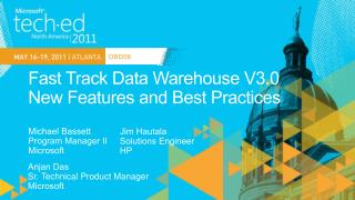 Fast Track Data Warehouse V3.0 New Features and Best Practices