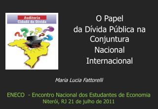 Maria Lucia Fattorelli ENECO  - Encontro Nacional dos Estudantes de Economia