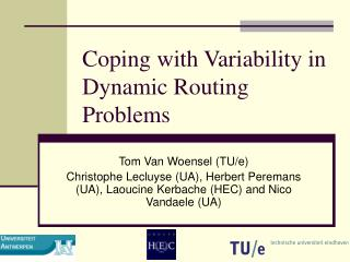 Coping with Variability in Dynamic Routing Problems