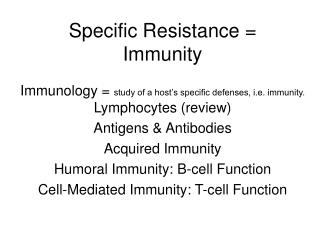 Specific Resistance = Immunity