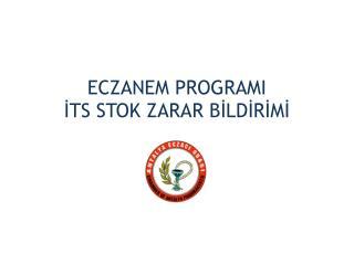 ECZANEM PROGRAMI İTS STOK ZARAR BİLDİRİMİ