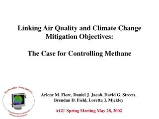 Linking Air Quality and Climate Change  Mitigation Objectives:  The Case for Controlling Methane