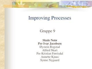 Improving Processes