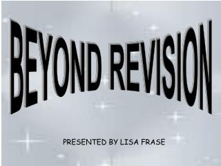 BEYOND REVISION
