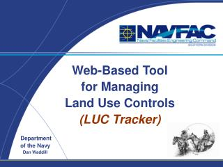 Web-Based Tool for Managing Land Use Controls  LUC Tracker