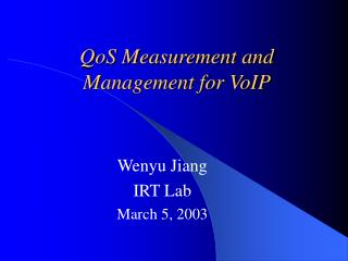 QoS Measurement and Management for VoIP